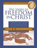 Steps to Freedom in Christ : The Step-By-Step Guide to Freedom in Christ