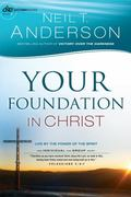 Your Foundation in Christ : Live by the Power of the Spirit