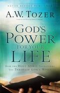 God's Power for Your Life : How the Holy Spirit Transforms You Through God's Word
