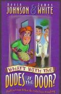 What's with the Dudes at the Door? - Kevin Walter Johnson - Paperback