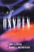 Oxygen A Mission Gone Desperately Wrong - And No Way Out Short of Blind Faith
