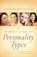 Woman's Guide to Personality Types Enriching Your Family Relationships by Understanding the ...