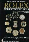 The Best of Time: Rolex Wristwatches : An Unauthorized History (A Schiffer Book for Collectors)