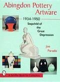 Abingdon Pottery Artware 1934-1950 Stepchild of the Great Depression