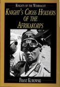 Knights of the Wehrmacht Knight's Cross Holders of the Afrikakorps