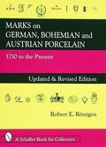 Marks on German, Bohemian and Austrian Porcelain 1710 To the Present