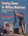 Creating Scenes for Military Miniatures Groundwork, Foliage, & Settings