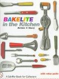 Bakelite in the Kitchen (A Schiffer Book for Collectors)