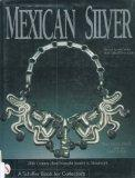 Mexican Silver: 20th Century Handwrought Jewelry & Metalwork