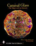 Carnival Glass The Magic and the Mystery