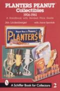 Planters Peanut Collectibles, 1960-1961 A Handbook and Price Guide