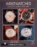 Wristwatches: History of a Century's Development (Schiffer Book for Collectors)