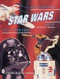 Collecting Star Wars Toys 1977-Present An Unauthorized Practical Guide