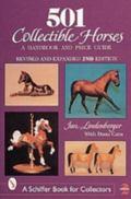 501 Collectible Horses A Handbook & Price Guide