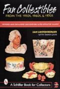 Fun Collectibles from the 1950S, 60S, & 70s A Handbook & Revised Price Guide