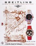 Breitling Timepieces A History of a Great Brand of Watches, 1884 to the Present