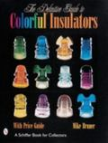 Definitive Guide to Colorful Insulators