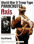 World War Two Troop Type Parachutes AXIS: An Illustrated Study