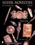 Silver Novelties In the Gilded Age  1870-1910