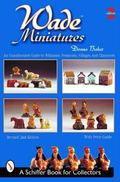 Wade Miniatures: An Unauthorized Guide to Whimsies, Premiums, Villages and Characters - Donn...