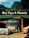 Collector's Guide to Bus Toys And Models