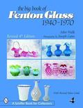 Big Book of Fenton Glass: 1940-1970 - John Walk - Hardcover - REV