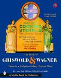 The Book of Griswold and Wagner: Favorite, Wapak, Sidney Hollow Ware - David G. Smith - Pape...