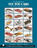 Big Book of Tin Toy Cars Commercial And Racing Vehicles