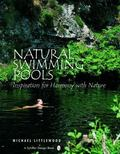 Natural Swimming Pools Inspiration For Harmony With Nature