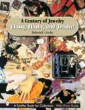 Century of Jewelry Classy, Flashy, And Trashy!