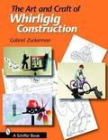 Art And Craft of Whirligig Construction