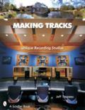 Making Tracks Unique Recording Studio Environments