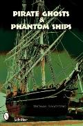 Pirate Ghosts and Phantom Ships: Haunts of New Englands Shorelines