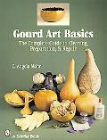 Gourd Art Basics: The Complete Guide to Cleaning, Preparation and Repair