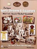 Antique Sports Uniforms and Equipment: 1840-1940, Baseball - Football - Basketball