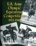 U. S. Army Olympic Equestrian Competitions 1912-1948