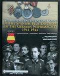 Military Intervention Corps of the Spanish Blue Division in the German Wehrmacht 1941-1945: ...