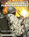 Illustrated Manual of U. S. Portable Flamethrowers