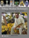 Tiffany Studios Techniques : Inspiration for Today's Artists