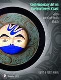 Contemporary Art on the Northwest Coast : Salish, Nuu-Chah-Nulth, Makah