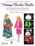 The Complete and Unauthorized Guide to Vintage Barbie Dolls With Barbie and Skipper Fashions...