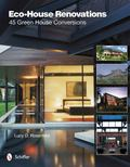 Eco-House Renovations : 45 Green Home Conversions