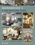 Showhouses 3 : A Decorators' Tour