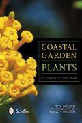Coastal Garden Plants : Florida to Virginia