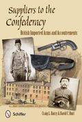 Suppliers to the Confederacy : English Arms and Accoutrements