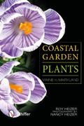 Coastal Garden Plants : Maine to Maryland