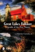 Great Lakes Folklore : Legends of the Five Sisters