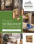 Home Workshop Storage : 21 Projects to Build