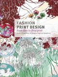 Fashion Print Design : From the Idea to the Final Fabric