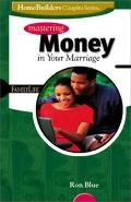 Mastering Money in Your Marriage (Homebuilders Couples Series)